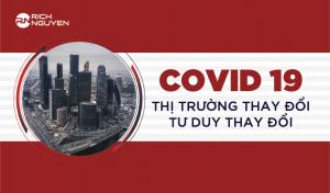 COVID 19 – THỊ TRƯỜNG BẤT ĐỘNG SẢN THAY ĐỔI – TƯ DUY ĐẦU TƯ THAY ĐỔI